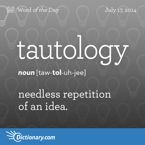 Tautology Word Of The Day Dictionary Com