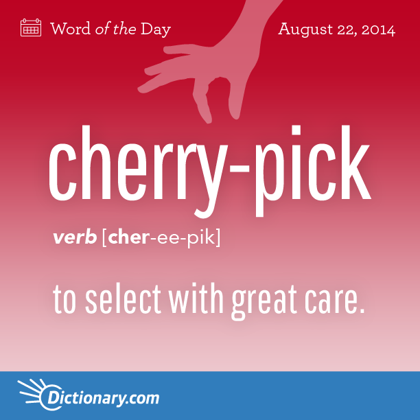 cherrypick word of the day dictionarycom