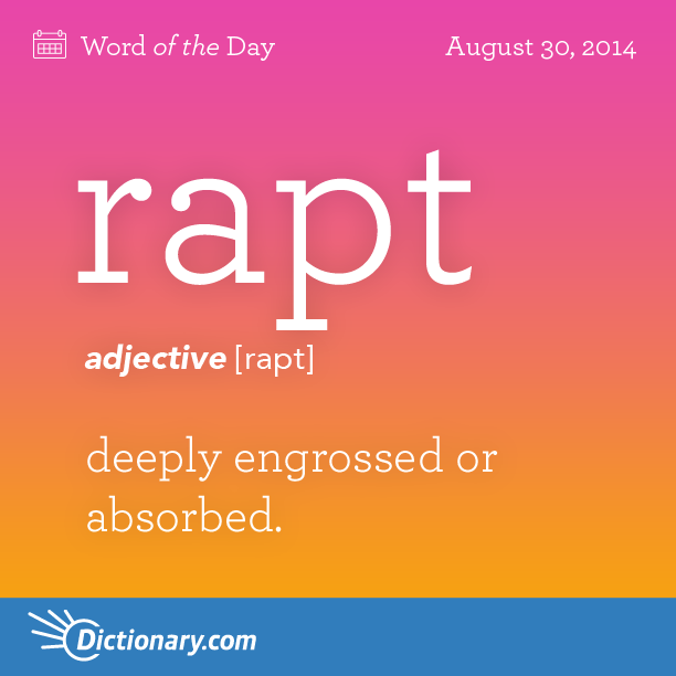 rapt - Word of the Day | Dictionary.com