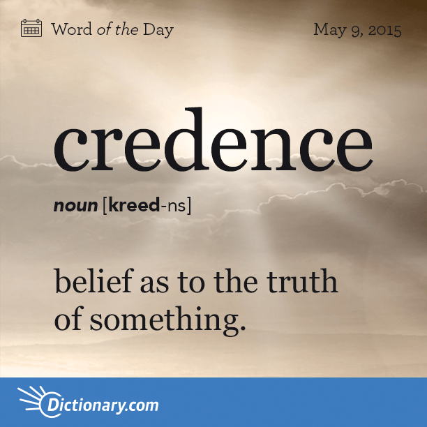 Credence word of the day - Credence definition ...