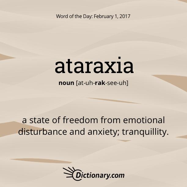 ataraxia - Word of the Day | Dictionary.com