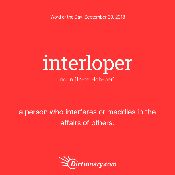 Get the Word of the Day - interloper | Dictionary.com