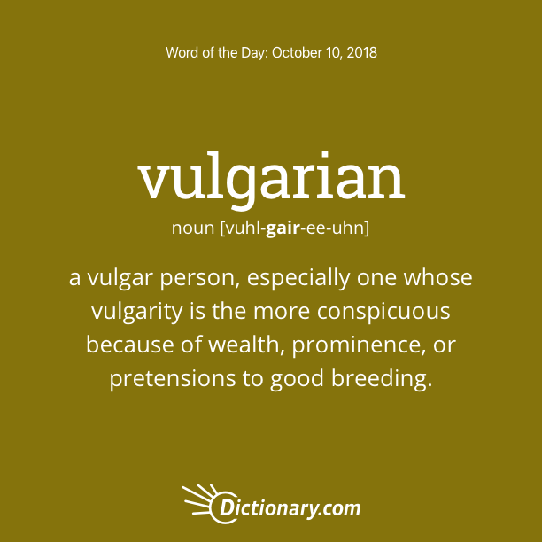 Get the Word of the Day - vulgarian | Dictionary.com