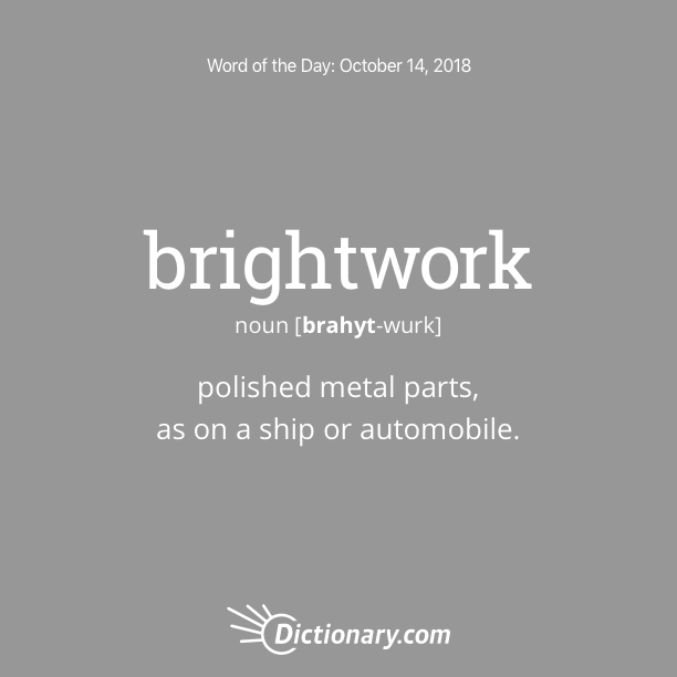 Get the Word of the Day - brightwork | Dictionary.com