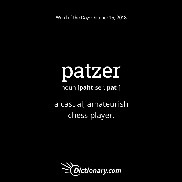 Get the Word of the Day - patzer | Dictionary.com