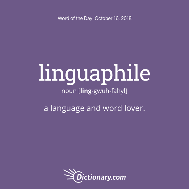 Get the Word of the Day - linguaphile | Dictionary.com