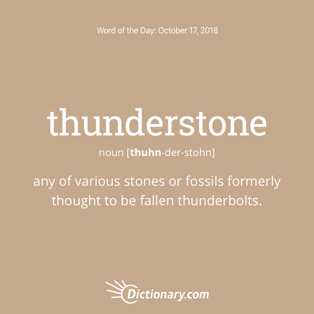 Get the Word of the Day - thunderstone | Dictionary.com