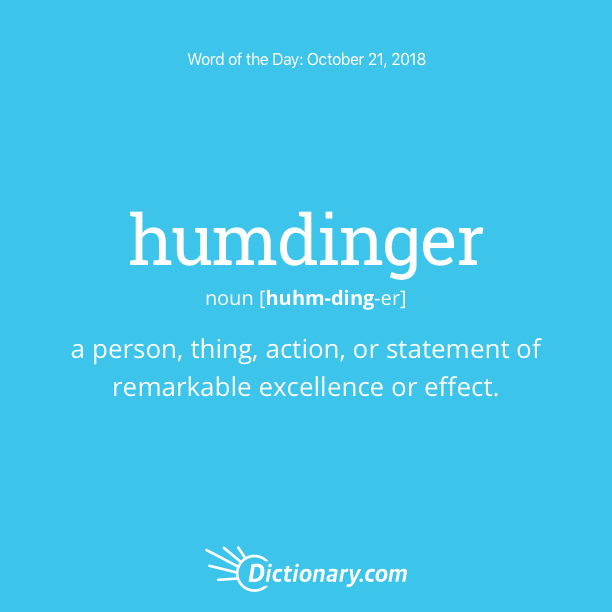 Get the Word of the Day - humdinger | Dictionary.com